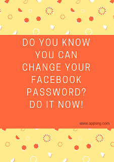 Do you know you can change your Facebook password? Do it now!