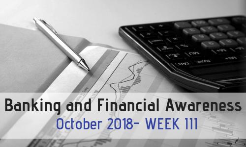 Banking and Financial Awareness October 2018: Week III