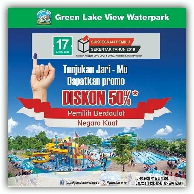 #GreenLakeViewWaterPark - #Promo Diskon 50% Berenang Setelah Nyoblos (17 April 2019)