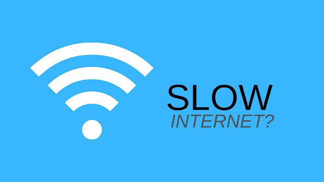 Internet स्लो चल रहा है तो क्या करे?