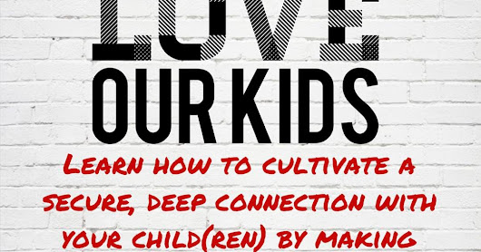 {New Wednesday PM Study} HOW WE LOVE OUR KIDS