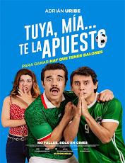 pelicula Tuya, mia, te la apuesto (2018)
