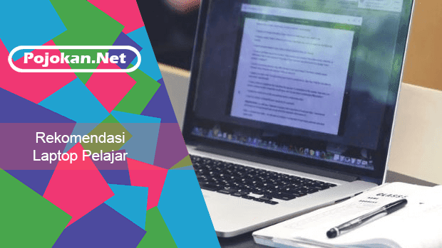 5 Laptop Murah Untuk Pelajar dan Mahasiswa