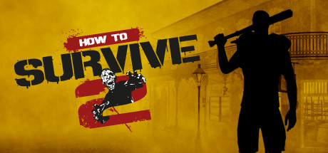 Baixar How to Survive 2 (PC) 2016 + Crack