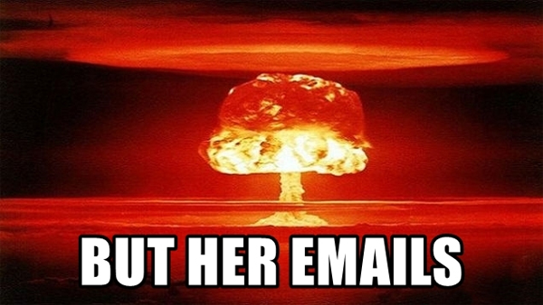 image of nuclear explosion to which text has been added reading: BUT HER EMAILS