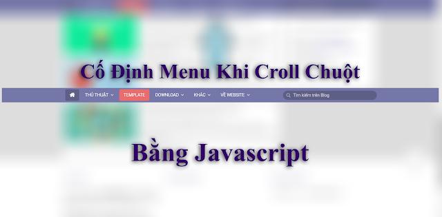 Cách Cố Định Thanh Menu Khi Cuộn Chuột Bằng Javascript