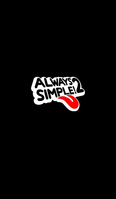ALWAYS SIMPLE! 2