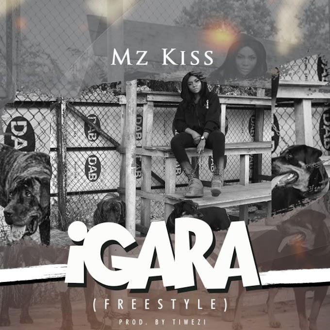 "Mz Kiss – ""Igara"" [Mp3/Video]"
