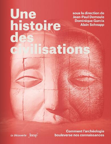 Une histoire des civilisations, publicado por INRAP y Editions La Découverte