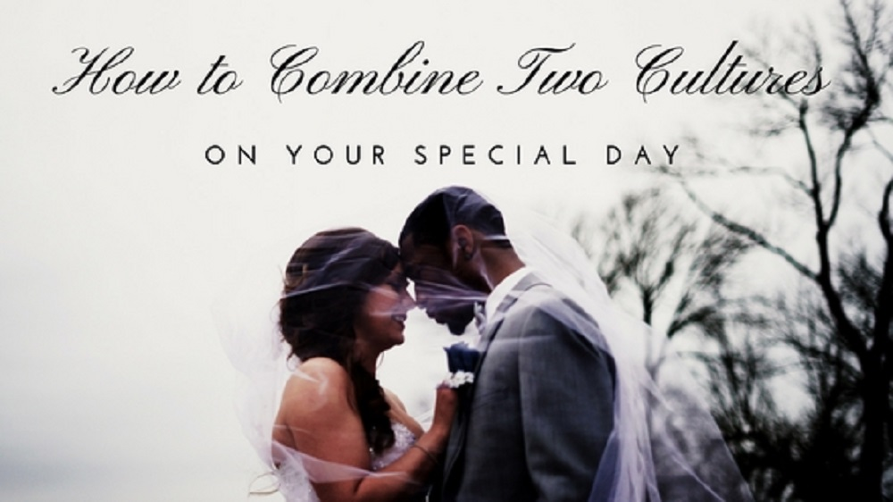 How to Combine Two Cultures on Your Special Day 1