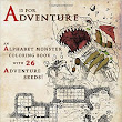 A is for Adventure: Part Coloring Book, Monster Manual, Campaign Guide. ALL Fun