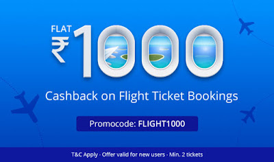 Paytm Flat Rs 1000 CashBack on Flight Ticket Booking (For New Users and No minimum booking value))