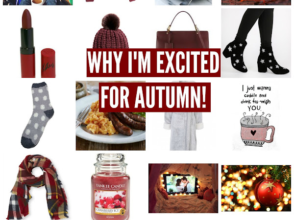 WHY I'M EXCITED FOR AUTUMN!