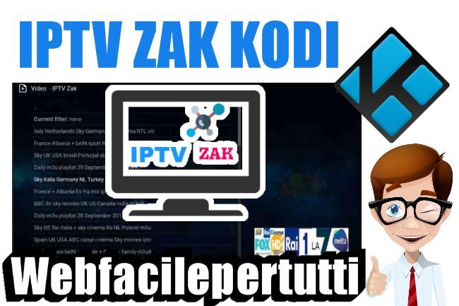 IPTV ZAK Kodi | Tantissime liste IPTV per tutte le nazioni (Italia) Compresa