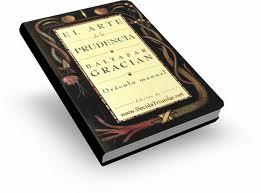 EL ARTE DE LA PRUDENCIA, Baltasar Gracián [ Libro ] – Oráculo manual de preceptos filosóficos para triunfar en una sociedad compleja, sin dejar de actuar éticamente