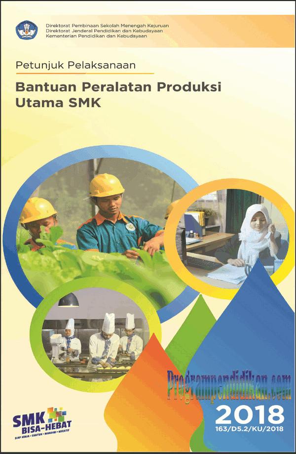 Juklak Bantuan Peralatan Produksi Utama SMK Tahun 2018