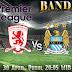 Prediksi Bola Middlesbrough vs Man City 30 April 2017