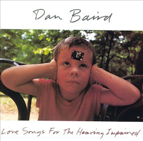 Dan Baird's Love Songs for the Hearing Impaired
