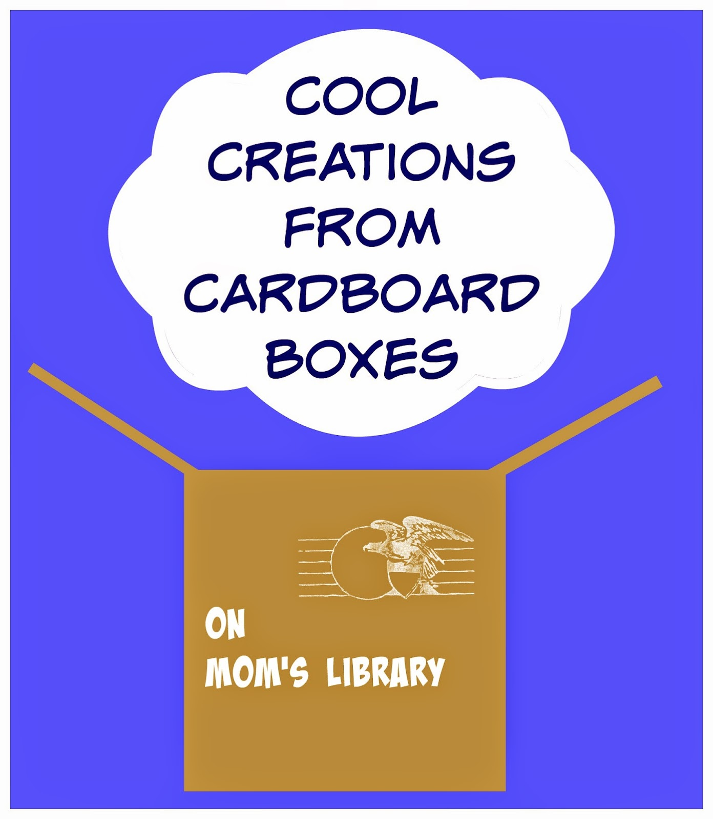 Cool Cardboard Box Creations on Mom's Library