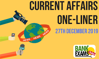 Current Affairs One-Liner: 27th December 2019