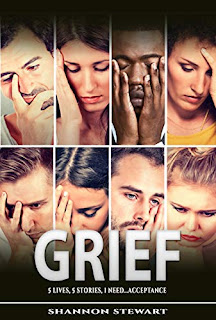 GRIEF: 5 Lives | 5 Stories | 1 Need....Acceptance (Author Interview)