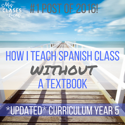 Best of 2016: #1 How I Teach Spanish Without a Textbook - UPDATED Curriculum Year 5