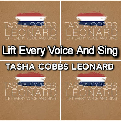 Tasha Cobbs Leonard's Song: Lift Every Voice And Sing - Lyrics: Sing a Song full of the Faith that the dark past has Taught us.. Streaming - MP3 Download