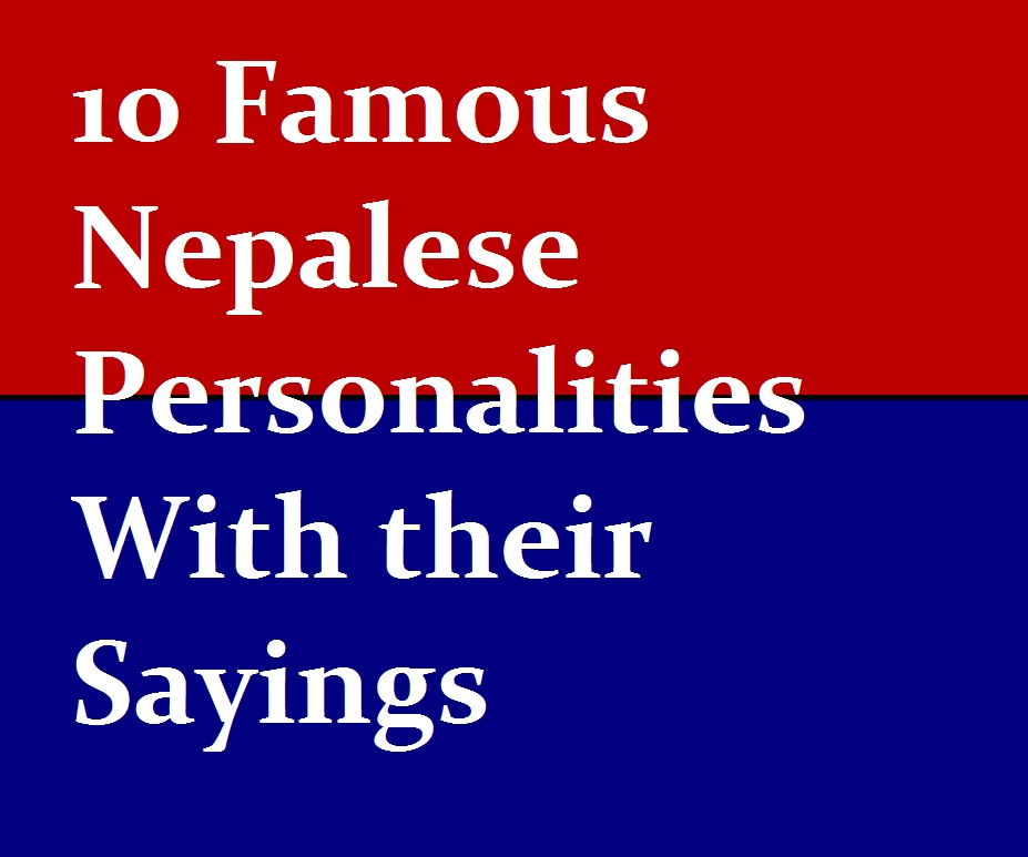 Funny Nepali Quotes For Facebook: 10 Famous Nepalese Personalities With Their Sayings