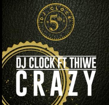 Dj Clock ft. Thiwe - Crazy (Original)