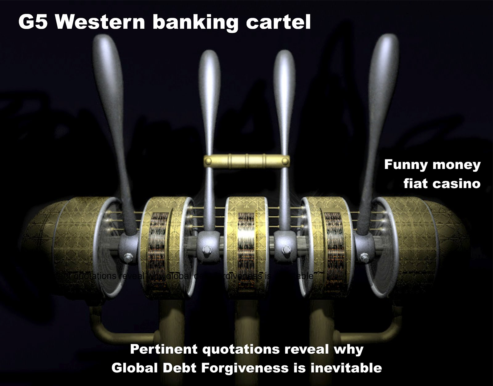 Universal debt forgiveness and the imminent global debt jubilee  G5%2BWestern%2Bbanking%2Bcartel.%2BFunny%2Bmoney%2Bfiat%2Bcasino.