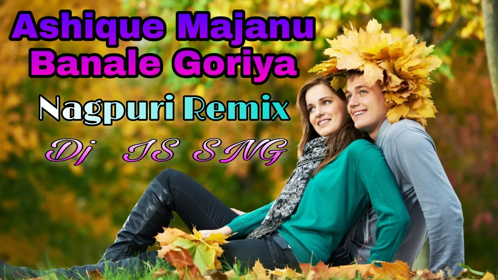 Ashique Majanu Banale Goriya |Nagpuri Remix |Dj IS SNG | New