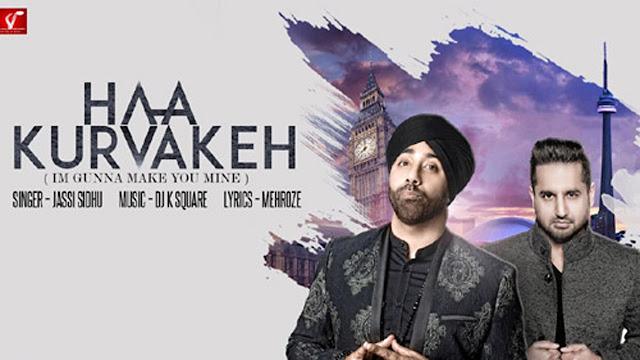 Haa Kurvakeh Lyrics | Jassi Sidhu | Punjabi Song 2017