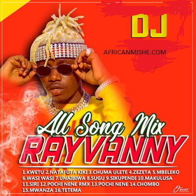 Audio | Rayvanny (Vanny Boy) - All Song Mix (DJ Kuluti Mc