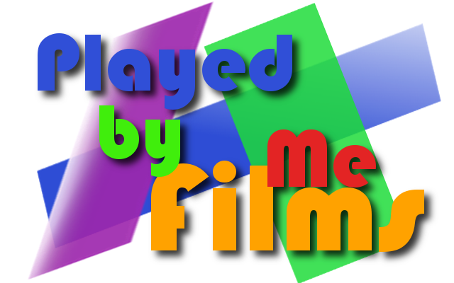 Welcome to Played by Me Films! A world full of comedy sketches, song parodies, reviews, and links t
