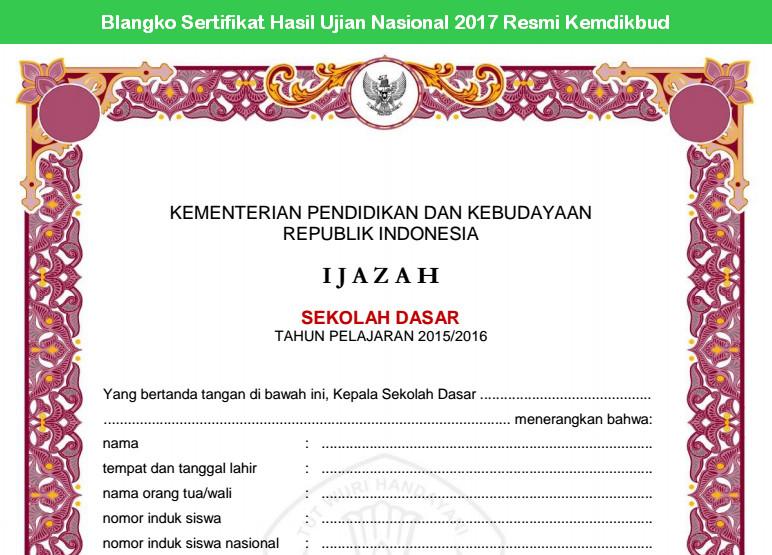 Blangko Sertifikat Hasil Ujian Nasional 2017 Resmi Kemdikbud