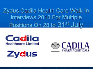 Zydus Cadila Health Care Walk In Interview 2018 For Multiple Positions From 28th to 31st July