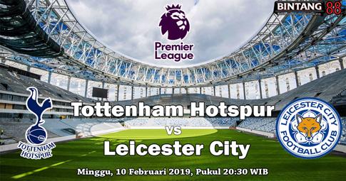 PREDIKSI Tottenham Hotspur vs Leicester 10 FEBRUARI 2019
