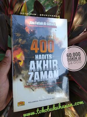 buku 400 hadits akhir zaman karya abu fatiah al adnani penerbit granada mediatama