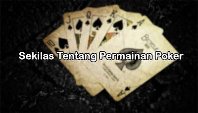 Sekilas Tentang Permainan Poker