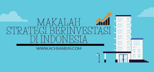 Makalah Strategi Berinvestasi Di Indonesia