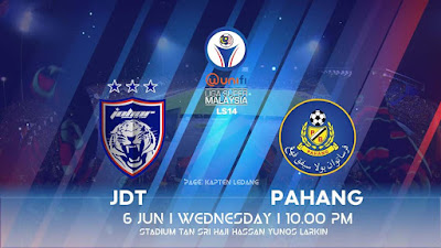 Live Streaming JDT vs Pahang Liga Super 6 Jun 2018