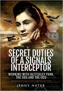 Secret Duties of a Signals Interceptor: Working with Bletchley Park, the SDs and the OSS