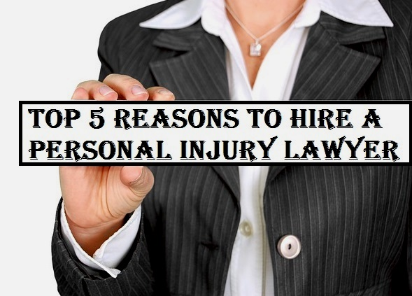What Are The Top 5 Reasons To Hire A Personal Injury Lawyer?