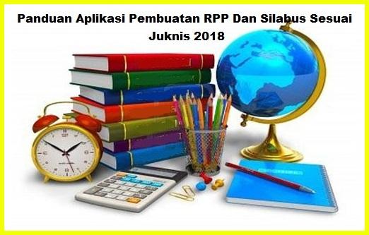 Panduan Aplikasi Pembuatan RPP Dan Silabus Sesuai Juknis 2018