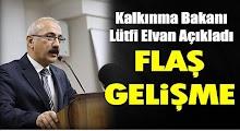 Bakan Elvan'dan Çok Önemli Açıklama