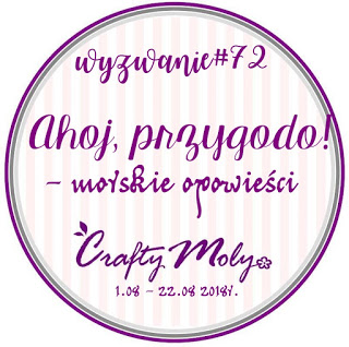 https://craftymoly.blogspot.com/2018/08/wyzwanie-72-ahoj-przygodo-morskie.html
