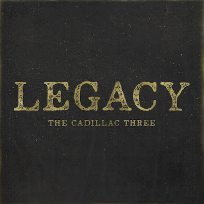 The Cadillac Three - 'Legacy'