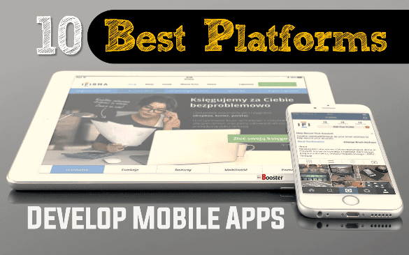 Best Platforms To Develop Mobile Apps