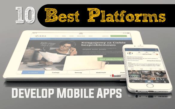 Best Platforms To Develop Mobile Apps