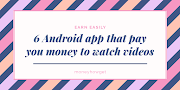 6 android apps that pay you money to watch videos online